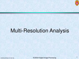 Multi-Resolution Analysis