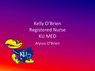 Kelly O'Brien Registered Nurse KU MED