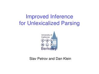 Improved Inference  for Unlexicalized Parsing