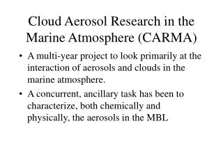 Cloud Aerosol Research in the Marine Atmosphere (CARMA)