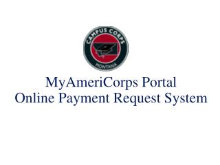 MyAmeriCorps Portal Online Payment Request System
