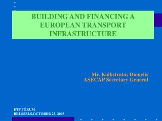 BUILDING AND FINANCING A EUROPEAN TRANSPORT INFRASTRUCTURE