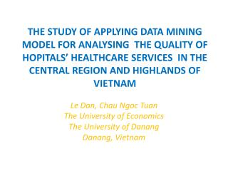 Le Dan, Chau Ngoc Tuan  The  University of  Economics The  University of  Danang Danang , Vietnam