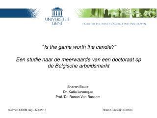 Sharon  Baute Dr. Katia Levecque Prof. Dr. Ronan Van Rossem