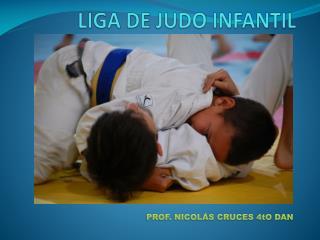 LIGA DE JUDO INFANTIL