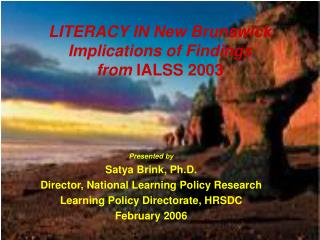 LITERACY IN New Brunswick Implications of Findings from  IALSS 2003