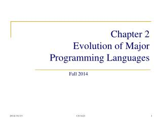 Chapter 2 Evolution of Major Programming Languages