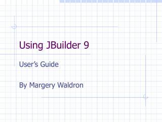 Using JBuilder 9