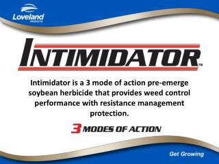 Three years of field testing proves performance of Intimidator.