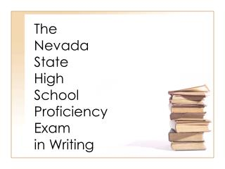 The  Nevada  State  High  School  Proficiency  Exam  in Writing