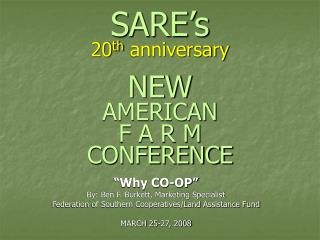 SARE's 20 th  anniversary NEW AMERICAN F A R M CONFERENCE