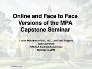 Online and Face to Face Versions of the MPA Capstone Seminar