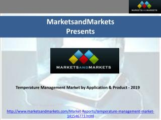 Temperature Management Market by Application & Product - 201