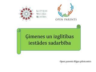 Open parents Rīgas pilotcentrs