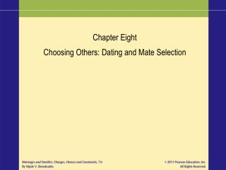 Chapter Eight Choosing Others: Dating and Mate Selection