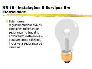 NR 10 - Instalações E Serviços Em Eletricidade