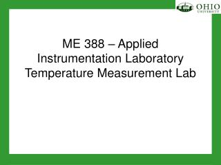 ME 388 – Applied  Instrumentation Laboratory  Temperature Measurement Lab