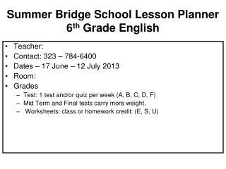 Summer Bridge School Lesson Planner 6 th  Grade English