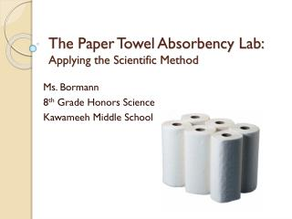 The Paper Towel Absorbency Lab: Applying the Scientific Method