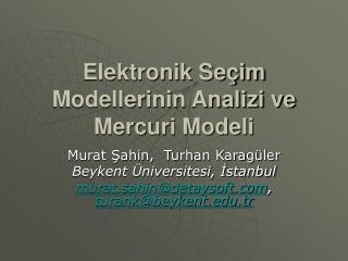 Elektronik Seçim Modellerinin Analizi ve Mercuri Modeli