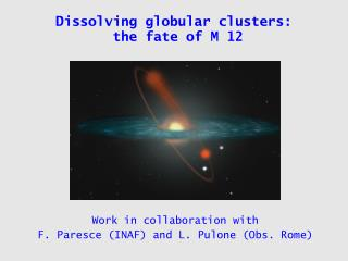 Dissolving globular clusters:  the fate of M 12