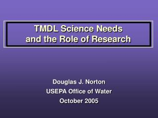 TMDL Science Needs and the Role of Research