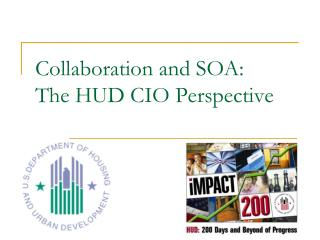 Collaboration and SOA: The HUD CIO Perspective