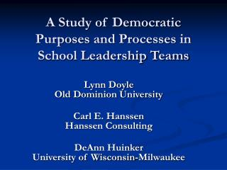 A Study of Democratic Purposes and Processes in School Leadership Teams