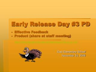 Early Release Day #3 PD -  Effective Feedback -  Product (share at staff meeting)