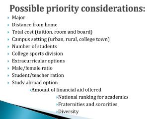 Possible priority considerations: