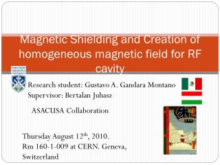 Magnetic Shielding and Creation of homogeneous magnetic field for RF cavity
