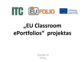 """""""EU Classroom ePortfolios"""" projektas"""