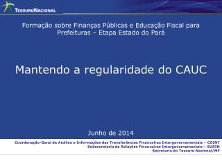 Formação sobre Finanças Públicas e Educação Fiscal para Prefeituras – Etapa Estado  do Pará