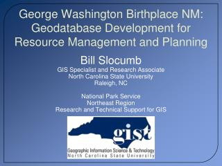 George Washington Birthplace NM: Geodatabase Development for Resource Management and Planning