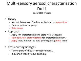 Multi-sensory aerosol characterization Du Li Dec 2010, rhusar