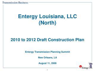 Entergy Louisiana, LLC North   2010 to 2012 Draft Construction Plan