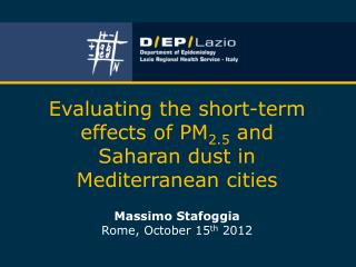 Evaluating the short-term effects of PM 2.5  and Saharan dust in Mediterranean cities
