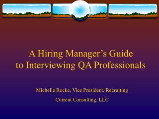 A Hiring Manager�s Guide to Interviewing QA Professionals