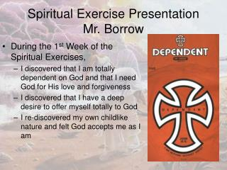 Spiritual Exercise Presentation Mr. Borrow