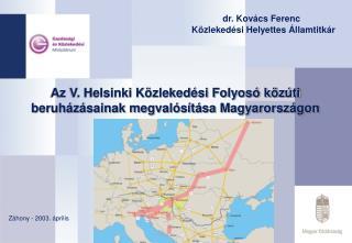Az V. Helsinki Közlekedési Folyosó közúti beruházásainak megvalósítása Magyarországon