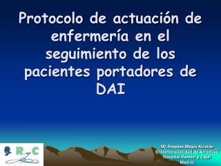 Protocolo de actuación de enfermería en el seguimiento de los pacientes portadores de DAI