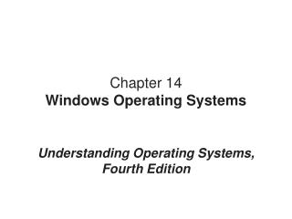 Chapter 14 Windows  Operating System s