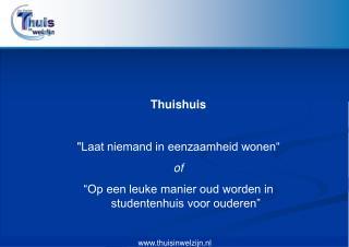 """Thuishuis """"Laat niemand in eenzaamheid wonen"""" of"""