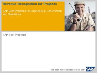 Revenue Recognition for Projects  SAP Best Practices for Engineering, Construction, and Operations