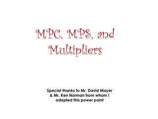 MPC, MPS, and Multipliers