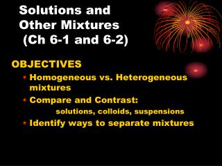 Solutions and  Other Mixtures  (Ch 6-1 and 6-2)