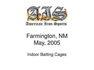 Farmington, NM May, 2005