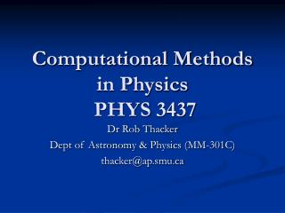 Computational Methods in Physics  PHYS 3437