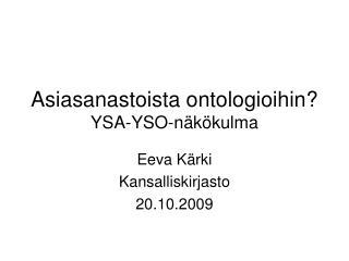 Asiasanastoista ontologioihin YSA-YSO-n k kulma