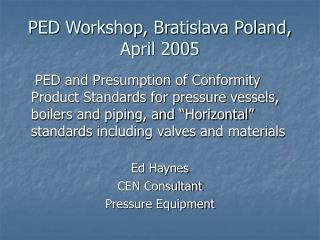 PED Workshop, Bratislava Poland, April 2005